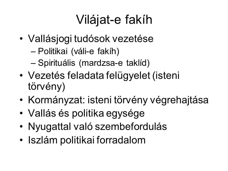 Vilájat-e fakíh Vallásjogi tudósok vezetése –Politikai (váli-e fakíh) –Spirituális (mardzsa-e taklíd) Vezetés feladata felügyelet (isteni törvény) Kor