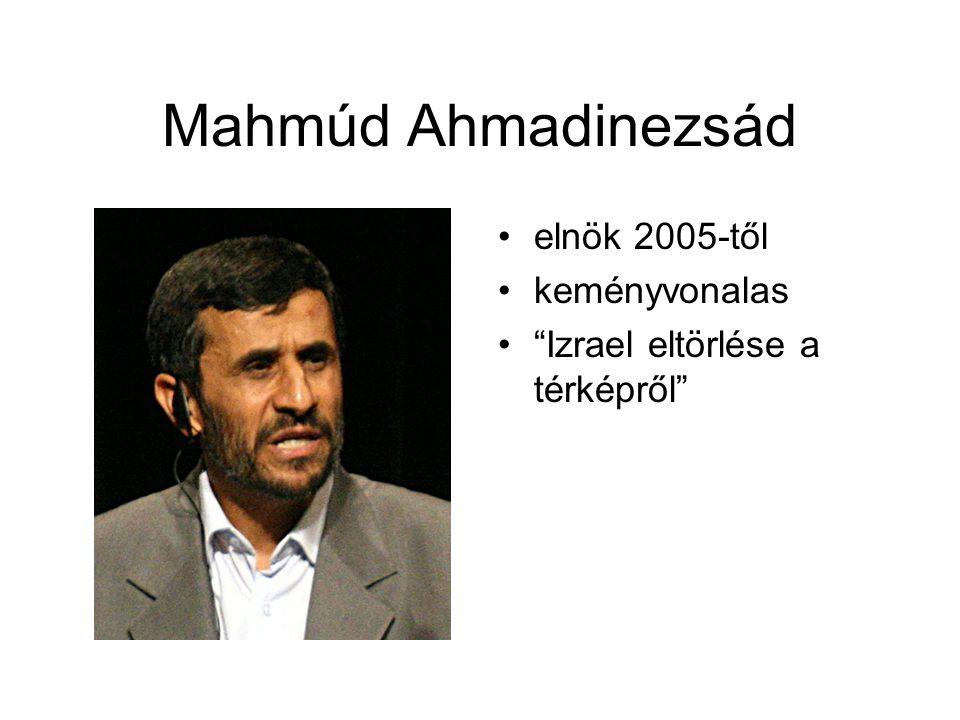 """Mahmúd Ahmadinezsád elnök 2005-től keményvonalas """"Izrael eltörlése a térképről"""""""