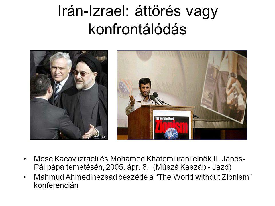 Irán-Izrael: áttörés vagy konfrontálódás Mose Kacav izraeli és Mohamed Khatemi iráni elnök II. János- Pál pápa temetésén, 2005. ápr. 8. (Múszá Kaszáb
