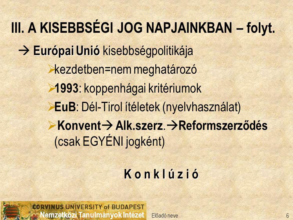 Nemzetközi Tanulmányok Intézet Előadó neve 7 KÖSZÖNÖM FIGYELMÜKET!.
