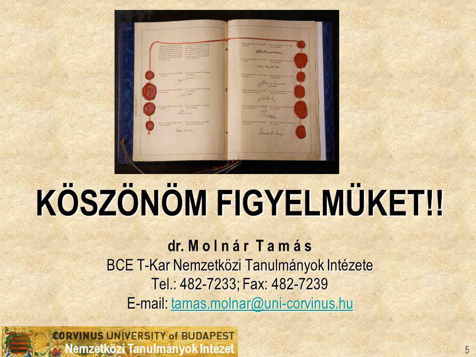 Nemzetközi Tanulmányok Intézet 5 KÖSZÖNÖM FIGYELMÜKET!! dr. M o l n á r T a m á s BCE T-Kar Nemzetközi Tanulmányok Intézete Tel.: 482-7233; Fax: 482-7