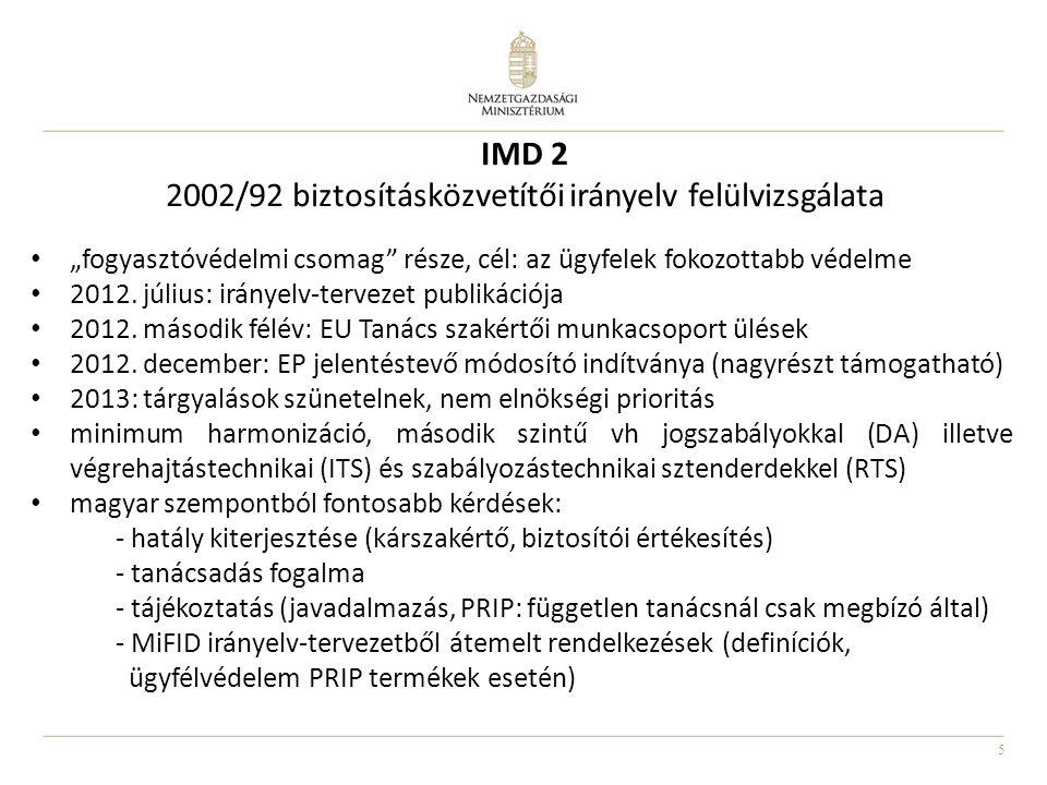 """5 IMD 2 2002/92 biztosításközvetítői irányelv felülvizsgálata """"fogyasztóvédelmi csomag"""" része, cél: az ügyfelek fokozottabb védelme 2012. július: irán"""