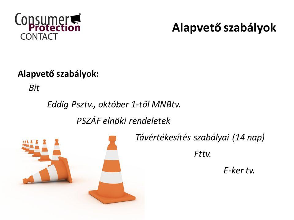 Alapvető szabályok Alapvető szabályok: Bit Eddig Psztv., október 1-től MNBtv.