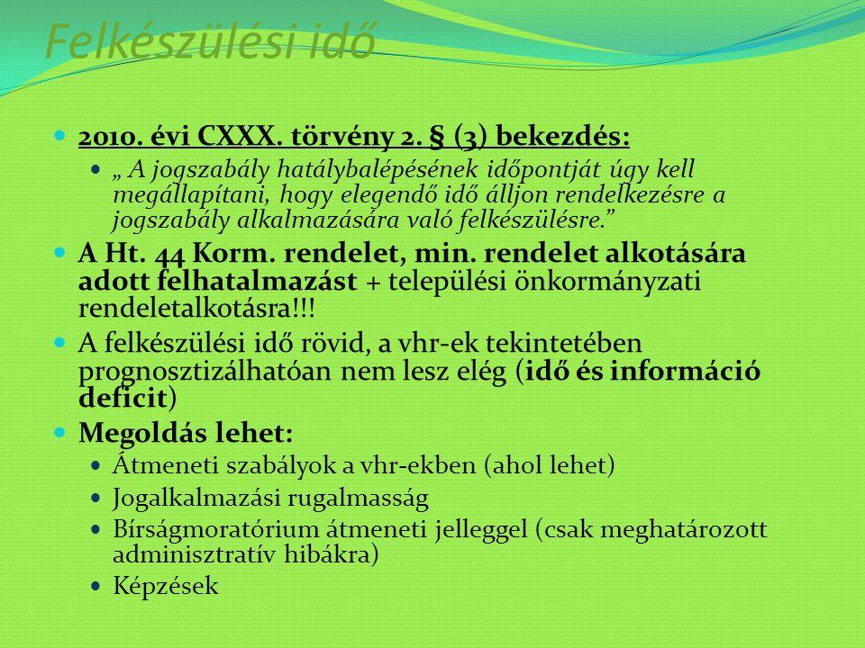 """Felkészülési idő 2010. évi CXXX. törvény 2. § (3) bekezdés: """" A jogszabály hatálybalépésének időpontját úgy kell megállapítani, hogy elegendő idő állj"""