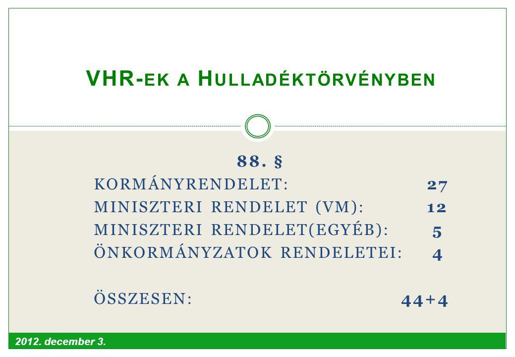 2012.december 3. 3/24 Kormányrendeletek 1/1. Végrehajtási rendeletStátus 1.