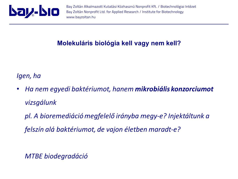 Molekuláris biológia kell vagy nem kell.