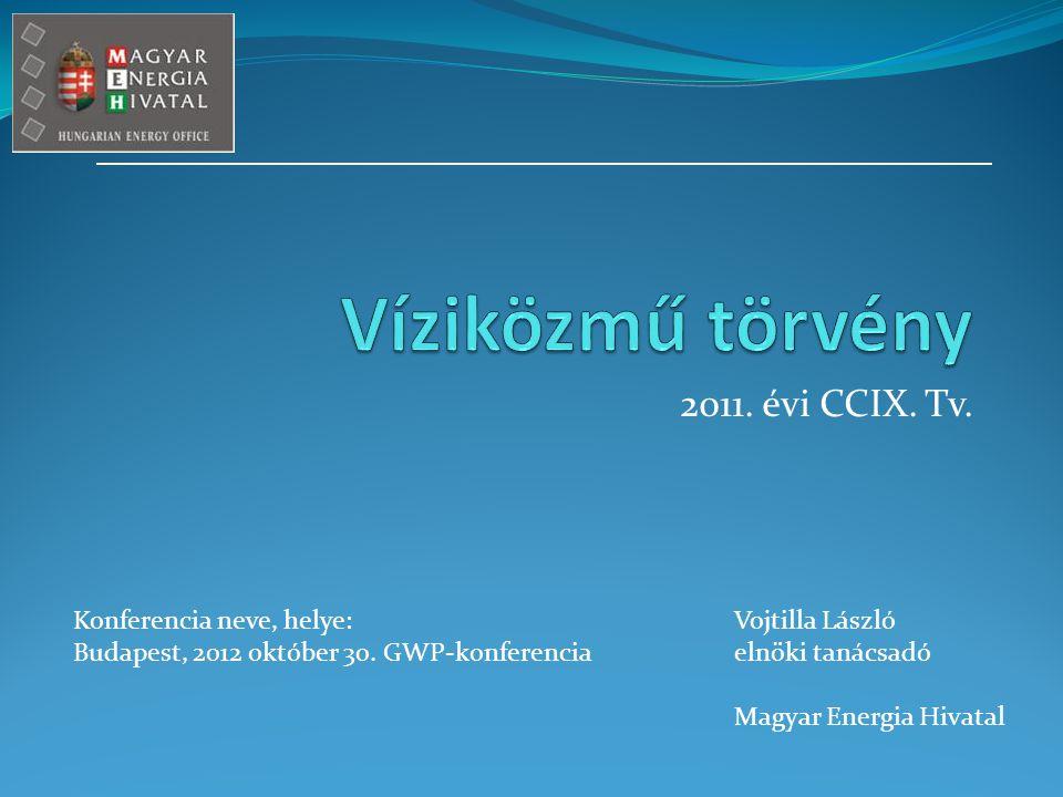 2011. évi CCIX. Tv. Konferencia neve, helye: Budapest, 2012 október 30.