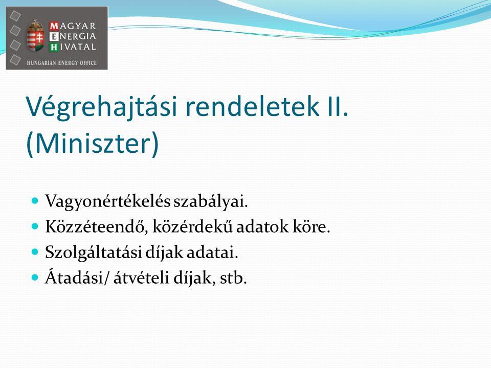 Végrehajtási rendeletek II. (Miniszter) Vagyonértékelés szabályai.