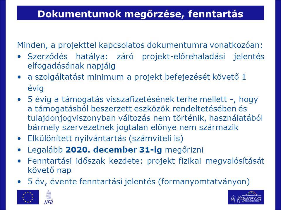 Dokumentumok megőrzése, fenntartás Minden, a projekttel kapcsolatos dokumentumra vonatkozóan: Szerződés hatálya: záró projekt-előrehaladási jelentés e