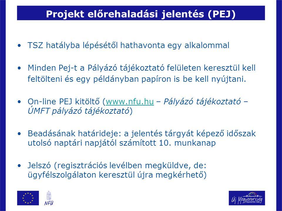 Projekt előrehaladási jelentés (PEJ) TSZ hatályba lépésétől hathavonta egy alkalommal Minden Pej-t a Pályázó tájékoztató felületen keresztül kell felt