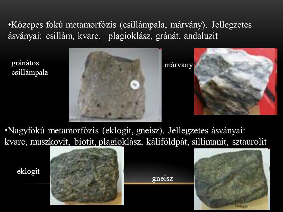Közepes fokú metamorfózis (csillámpala, márvány). Jellegzetes ásványai: csillám, kvarc, plagioklász, gránát, andaluzit Nagyfokú metamorfózis (eklogit,