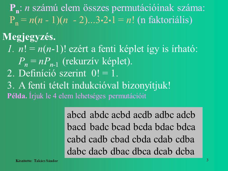 Készítette: Takács Sándor 14 Ismétléses variáció Definíció:Adott n különböző elem.