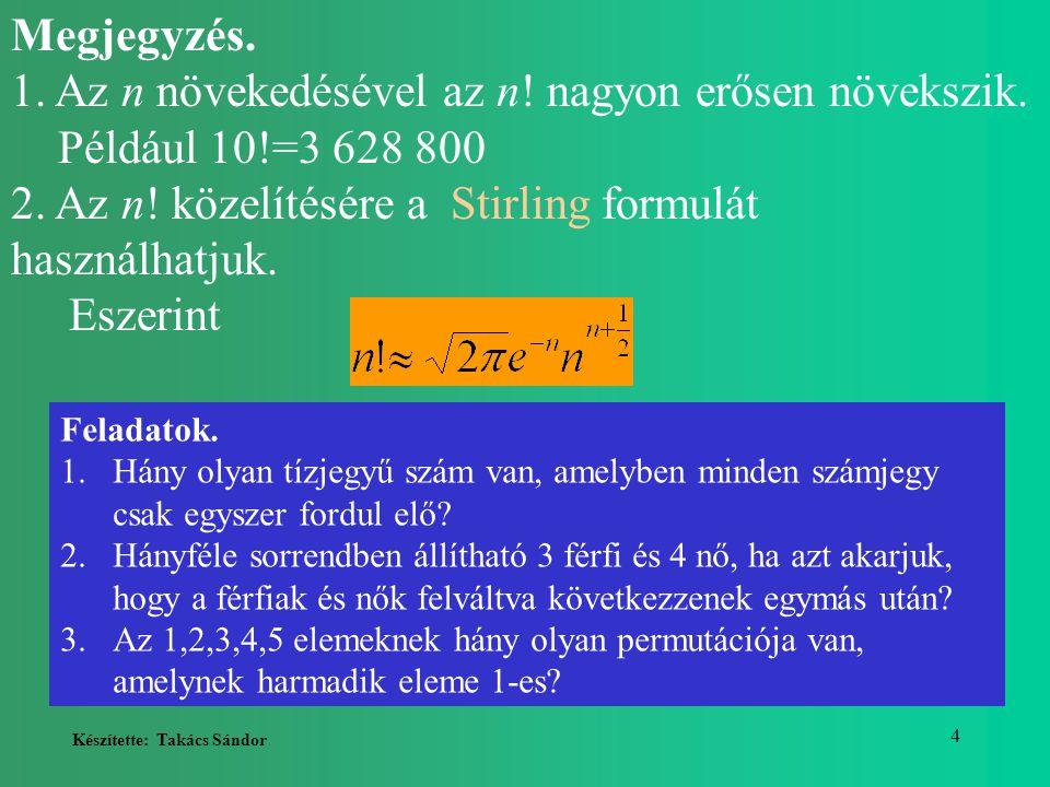 Készítette: Takács Sándor 5 4.Az 1,2,3,4,5,6,7,8 számjegyekből készíthető nyolcjegyű számok közül hány kezdődik 125-el.