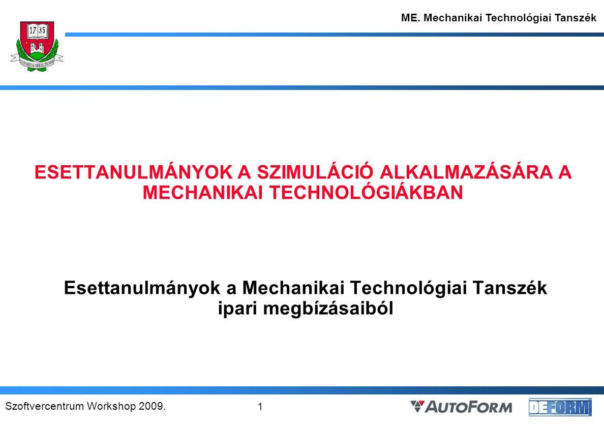 Szoftvercentrum Workshop 2009.12 ME. Mechanikai Technológiai Tanszék 2.4.