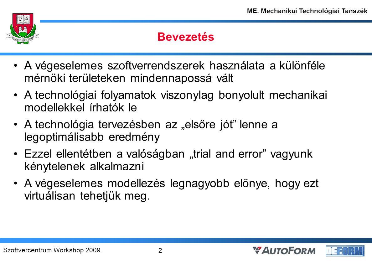 Szoftvercentrum Workshop 2009.13 ME. Mechanikai Technológiai Tanszék 2.5.