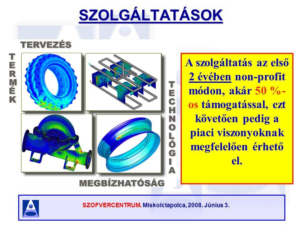 SZOFVERCENTRUM. Miskolctapolca, 2008. Június 3.