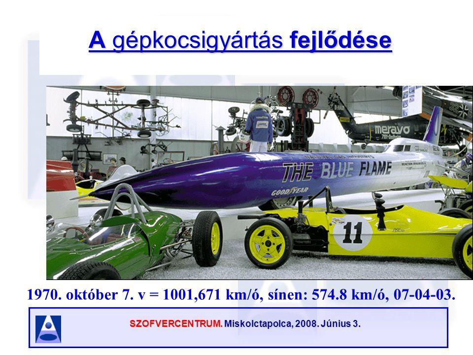 SZOFVERCENTRUM. Miskolctapolca, 2008. Június 3. A gépkocsigyártás fejlődése 1970.