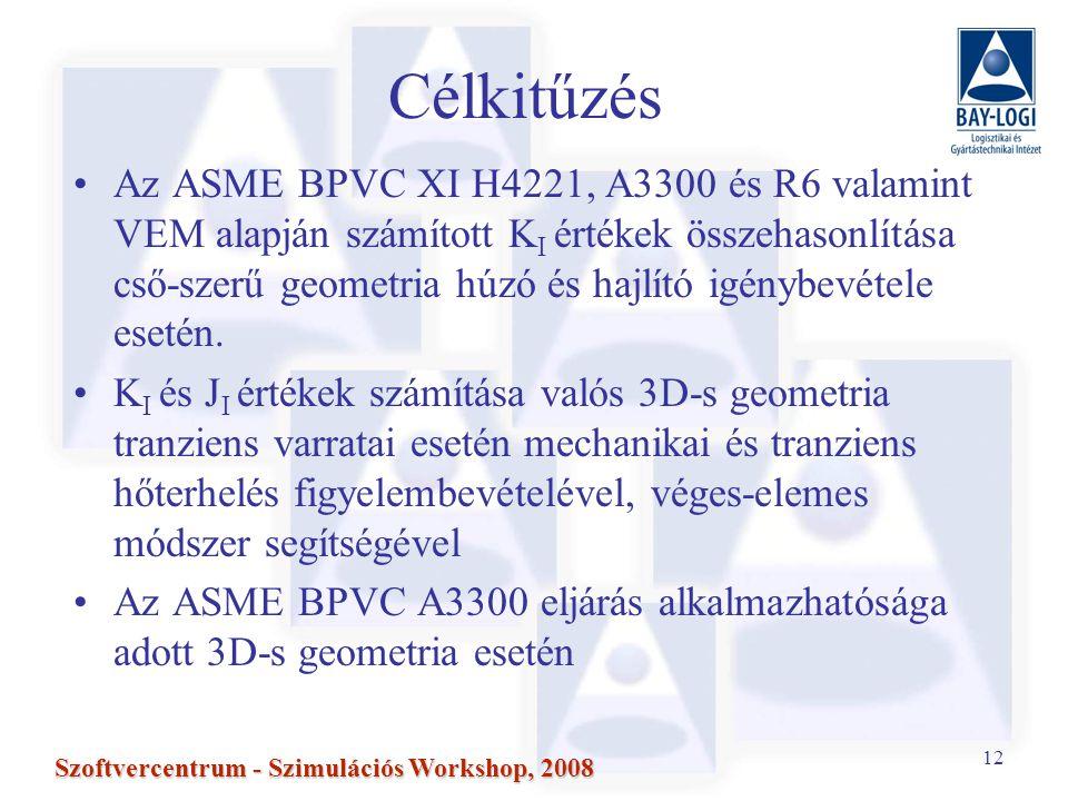 12 Szoftvercentrum - Szimulációs Workshop, 2008 Célkitűzés Az ASME BPVC XI H4221, A3300 és R6 valamint VEM alapján számított K I értékek összehasonlítása cső-szerű geometria húzó és hajlító igénybevétele esetén.