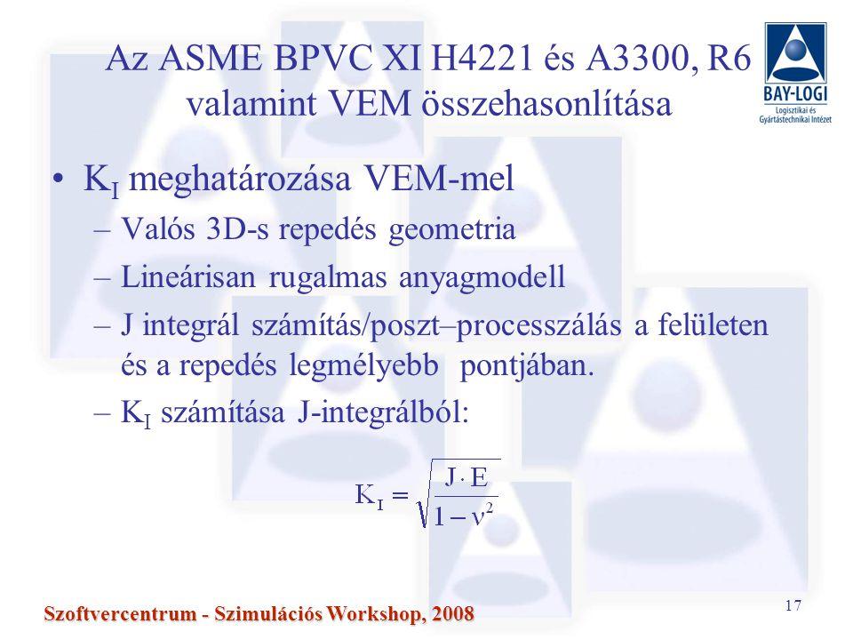 17 Szoftvercentrum - Szimulációs Workshop, 2008 K I meghatározása VEM-mel –Valós 3D-s repedés geometria –Lineárisan rugalmas anyagmodell –J integrál számítás/poszt–processzálás a felületen és a repedés legmélyebb pontjában.