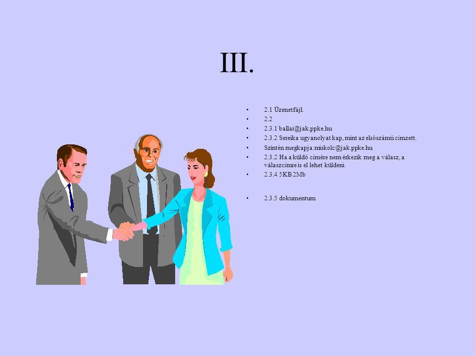 II. 1.1 Irányítás, adattárolás 1.2 Olyan program, amely összekapcsolja a különböző számítógépeket. 1.3 Az a tárolási hely, ahova a felesleges, de letö