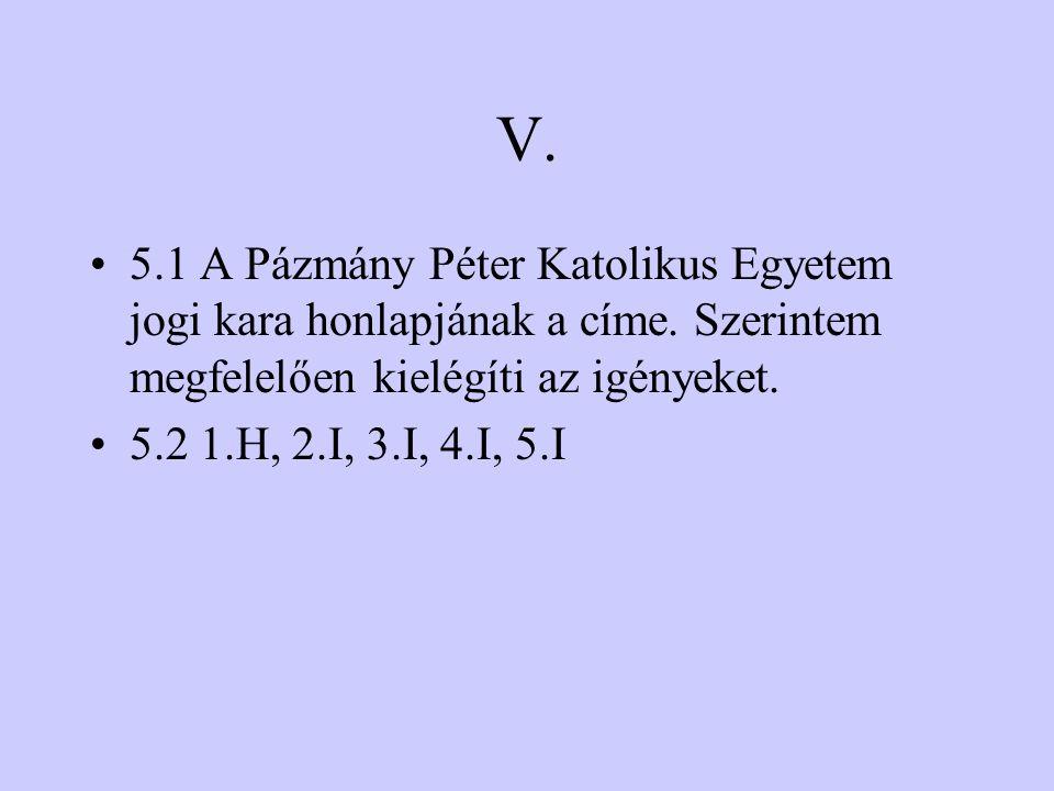 IV. 4.1Szöveges vagy kódolt adatokat. 4.2 1.I, 2.H, 3.H, 4.H, 5.H, 6.I, 7.H