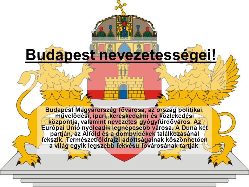 Budapest nevezetességei.