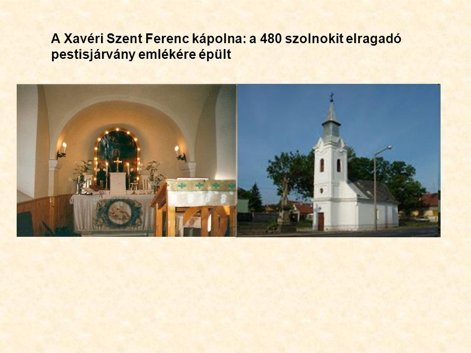 A Xavéri Szent Ferenc kápolna: a 480 szolnokit elragadó pestisjárvány emlékére épült