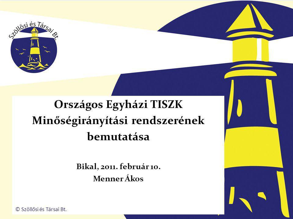 Országos Egyházi TISZK Minőségirányítási rendszerének bemutatása Bikal, 2011.