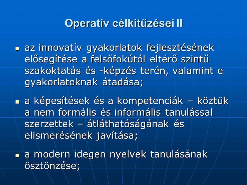 Operatív célkitűzései II az innovatív gyakorlatok fejlesztésének elősegítése a felsőfokútól eltérő szintű szakoktatás és -képzés terén, valamint e gya