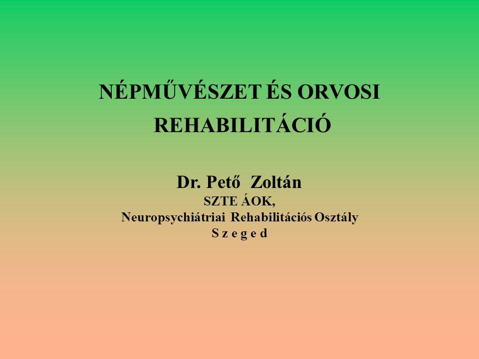 NÉPMŰVÉSZET ÉS ORVOSI REHABILITÁCIÓ Dr.