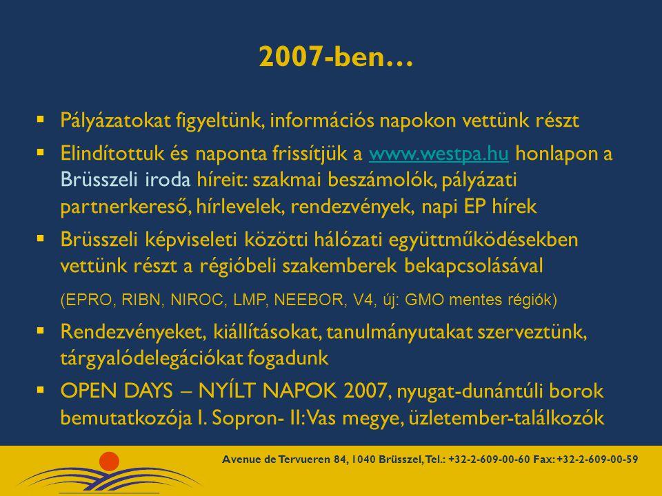 """ Az ötrégiós képviselet új kiadványa elkészült  A Nyugat-dunántúli Régió Brüsszeli Képviselete gyakornoki programja folytatódik - Leonardo II-III pályázat  A nyugat-dunántúli önkormányzatok vezetői számára két- három napos tárgyalássorozat előkészítése  Zalai borok és helyi termékek bemutatója  Nyugat-dunántúli üzletember találkozó, befektetés-ösztönzés  Zalaegerszeg- Nagykanizsa- Keszthely- Hévíz- Becsvölgye- Nagykapornak tanulmányút, Kőszeg bemutatkozás  OPEN DAYS – NYÍLT NAPOK 2008 """"zöld régió  Szent Márton nap Brüsszelben  V4 régiók bemutatkozása 2008-ban…"""