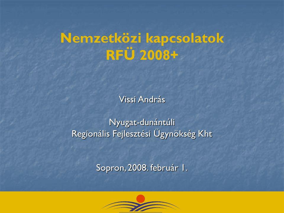 Vissi András Nyugat-dunántúli Regionális Fejlesztési Ügynökség Kht Sopron, 2008.