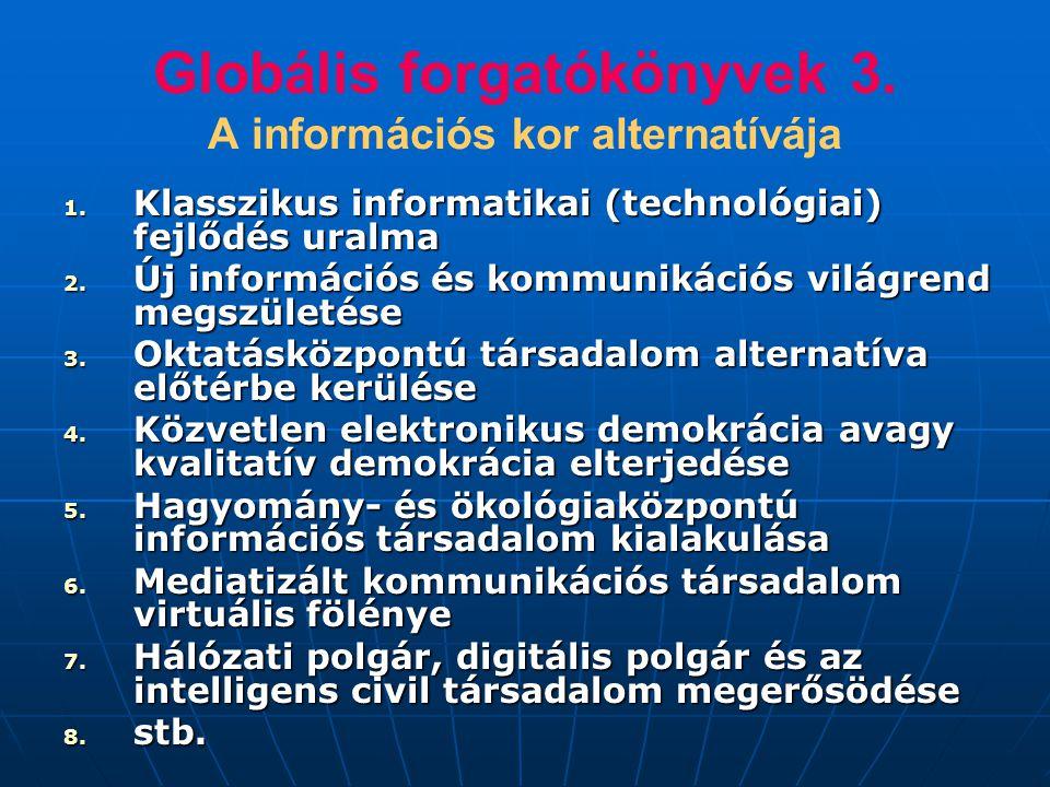 Globális forgatókönyvek 3. A információs kor alternatívája 1.