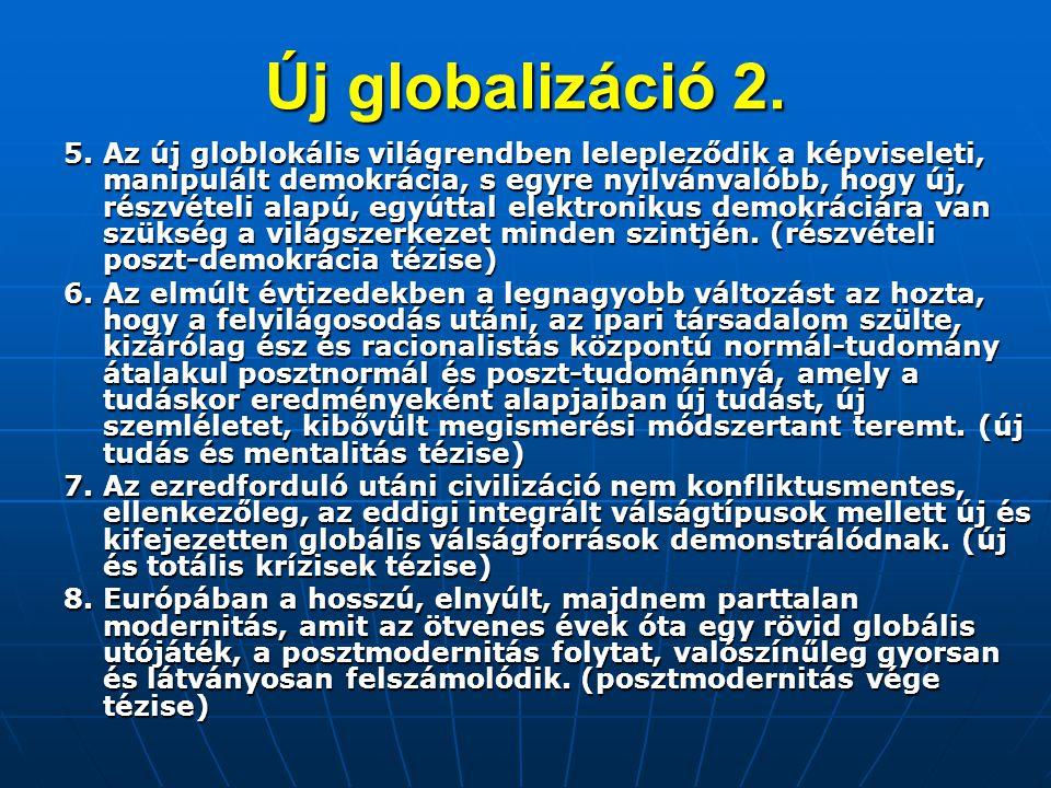 Nemzeti forgatókönyvek Általános jellemvonások a) A népességfogyás és öregedés miatt fokozatosan minél több magyar áttelepítése a mai országhatáron belülre b)A népességfogyás és öregedés miatt több millió nem magyar állampolgár meghívása Magyarországra c)A gazdasági nemzet újrateremtése, elsősorban az információs kor eszközeivel d)Államközpontú nemzet helyett végleg a nyelvi-kulturális avagy a tudásnemzet létrehozása e)A Trianon előtti nemzetállam földrajzi szétszakadása után a nemzet lelki-szellemi közösségként is végleg szétszakad