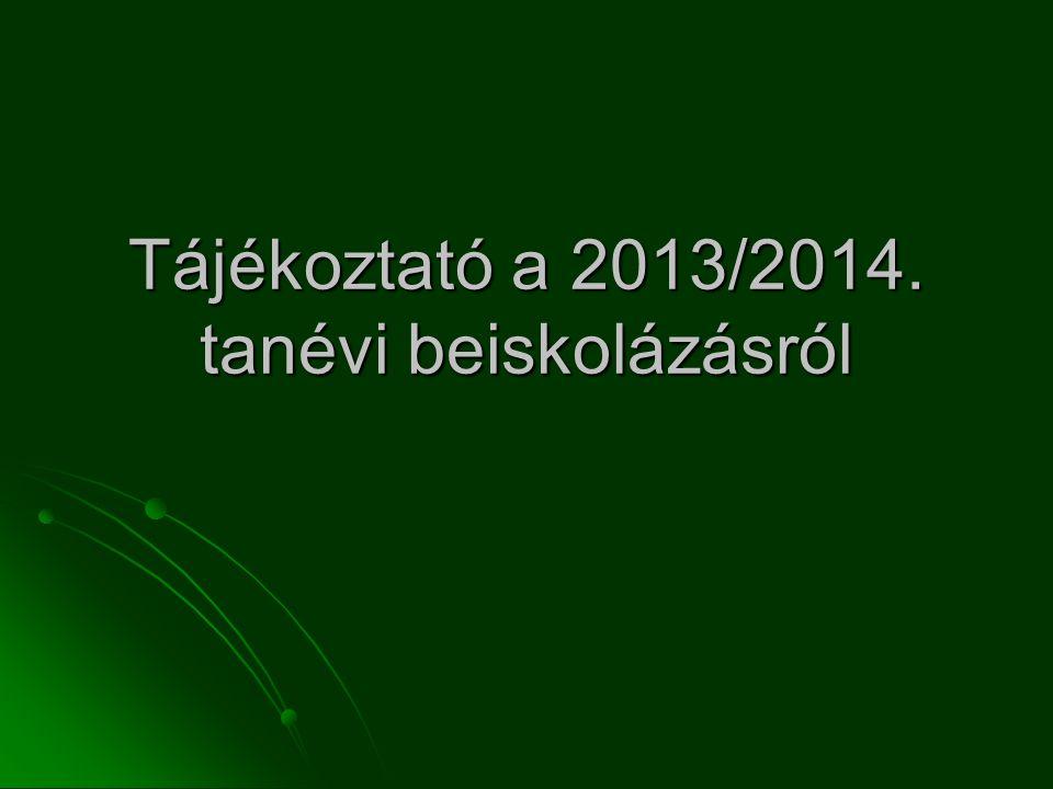 Tájékoztató a 2013/2014. tanévi beiskolázásról