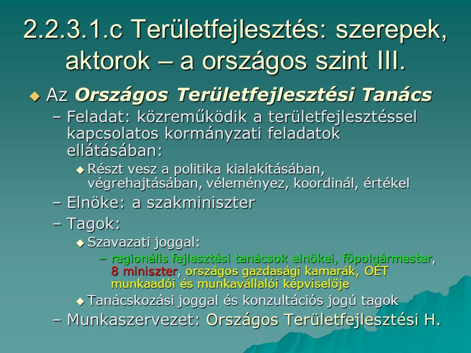 2.2.3.1.b Területfejlesztés: szerepek, aktorok – a országos szint II.