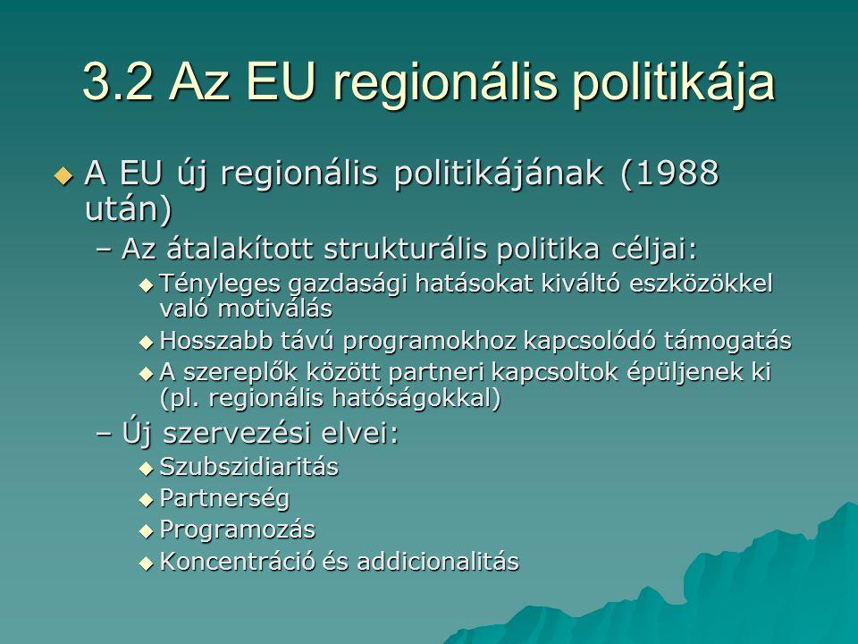 3.1.3 A regionális politika helye a EU költségevetésében Feladat 1994-992000-06 Mrd.