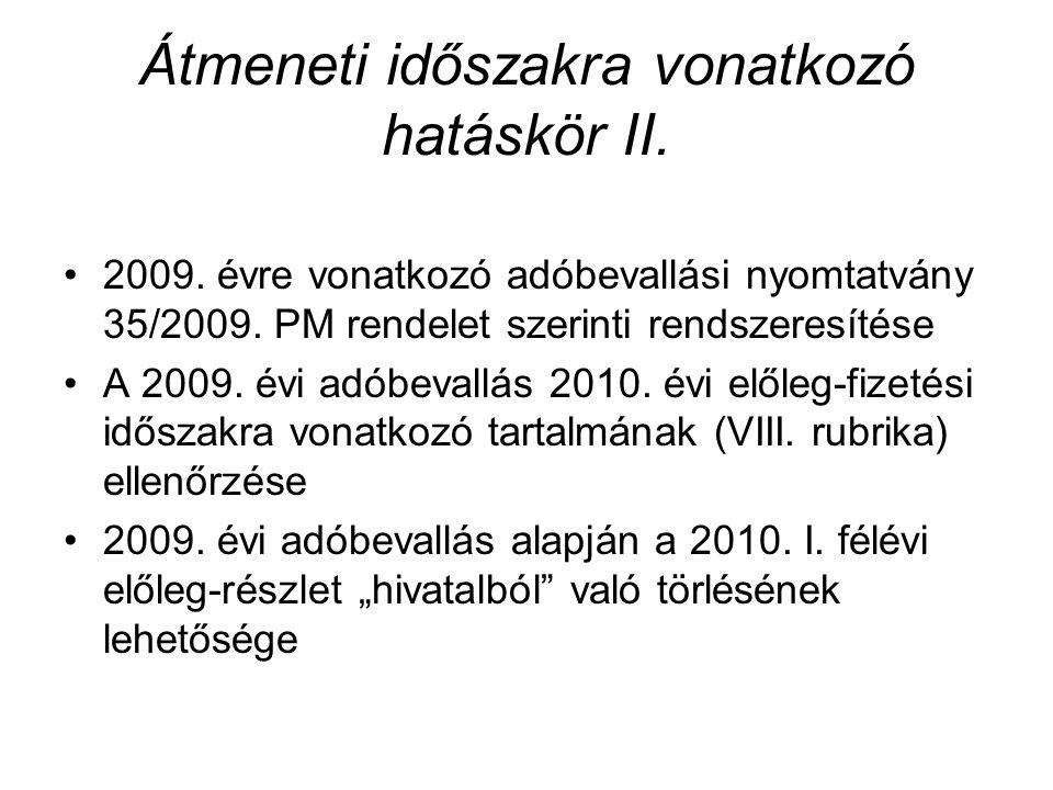 Átmeneti időszakra vonatkozó hatáskör II. 2009. évre vonatkozó adóbevallási nyomtatvány 35/2009. PM rendelet szerinti rendszeresítése A 2009. évi adób