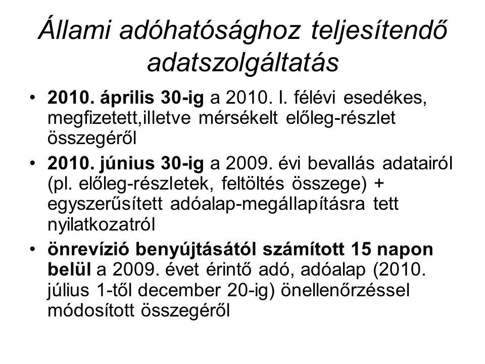 Állami adóhatósághoz teljesítendő adatszolgáltatás 2010. április 30-ig a 2010. I. félévi esedékes, megfizetett,illetve mérsékelt előleg-részlet összeg