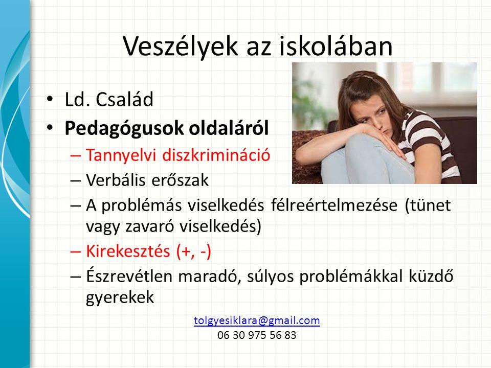 Veszélyek az iskolában A gyerekek (kortárscsoport) oldaláról: – A személyiségi jogokkal való súlyos visszaélések (pl.