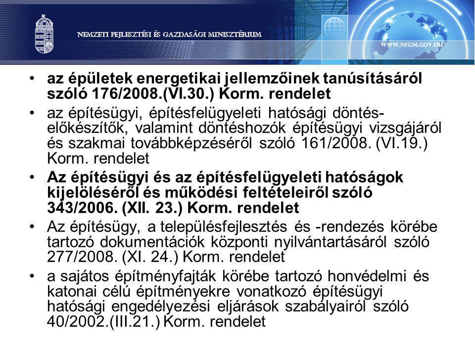 az épületek energetikai jellemzőinek tanúsításáról szóló 176/2008.(VI.30.) Korm. rendelet az építésügyi, építésfelügyeleti hatósági döntés- előkészítő
