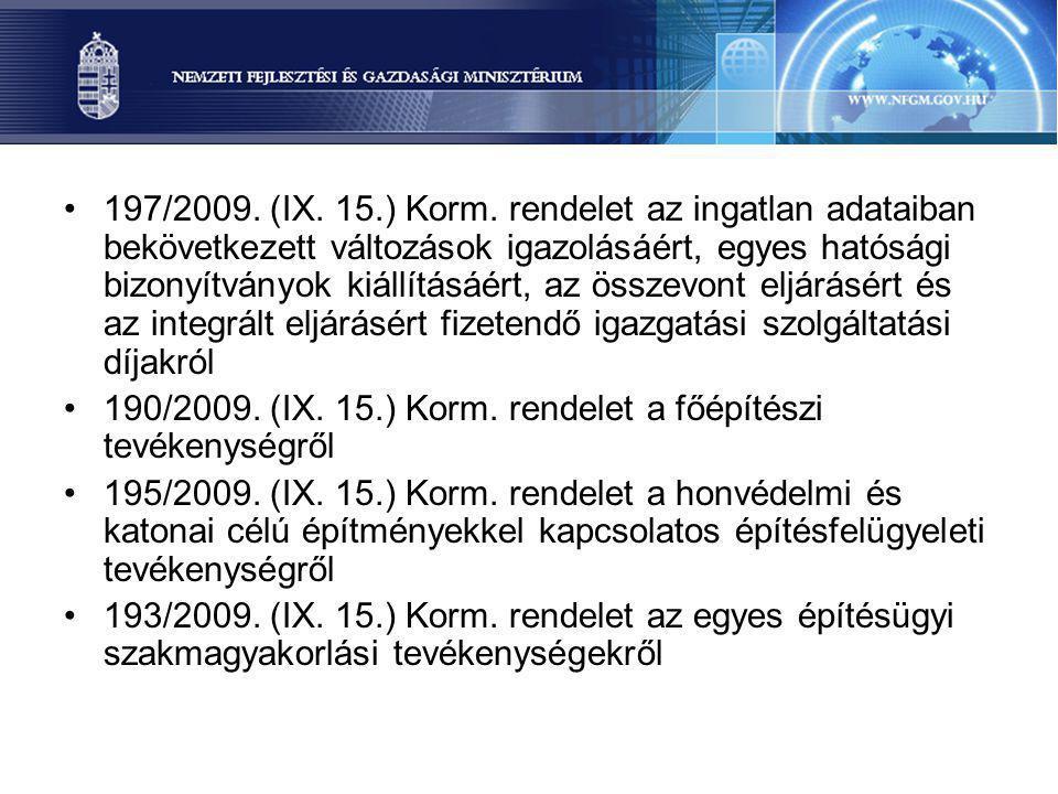 197/2009. (IX. 15.) Korm. rendelet az ingatlan adataiban bekövetkezett változások igazolásáért, egyes hatósági bizonyítványok kiállításáért, az összev