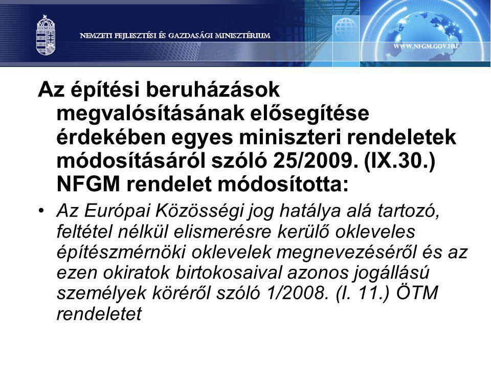 Az építési beruházások megvalósításának elősegítése érdekében egyes miniszteri rendeletek módosításáról szóló 25/2009. (IX.30.) NFGM rendelet módosíto