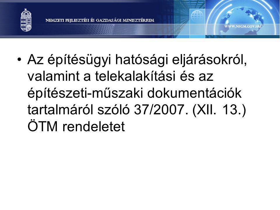 Az építésügyi hatósági eljárásokról, valamint a telekalakítási és az építészeti-műszaki dokumentációk tartalmáról szóló 37/2007. (XII. 13.) ÖTM rendel