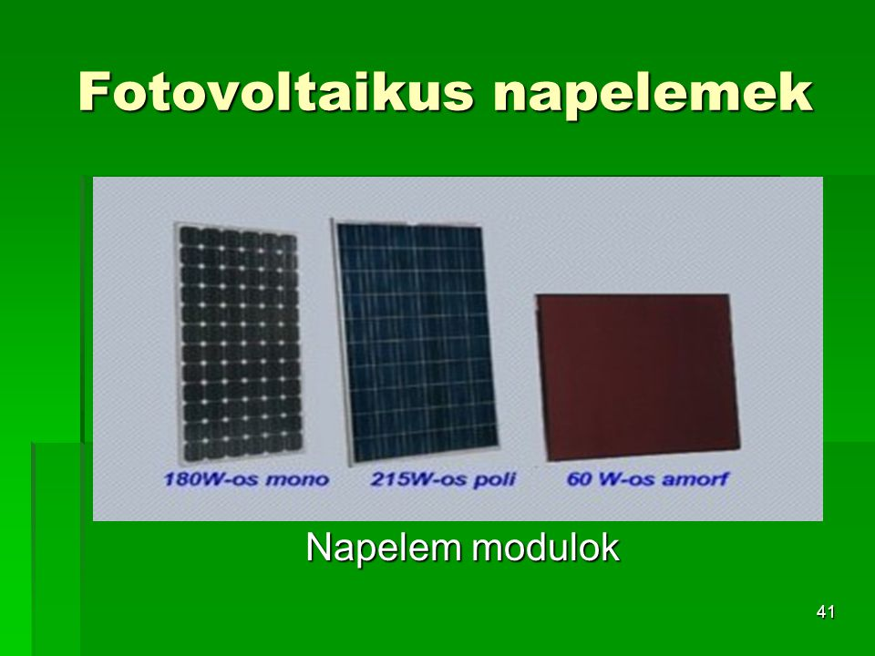 41 Fotovoltaikus napelemek Napelem modulok