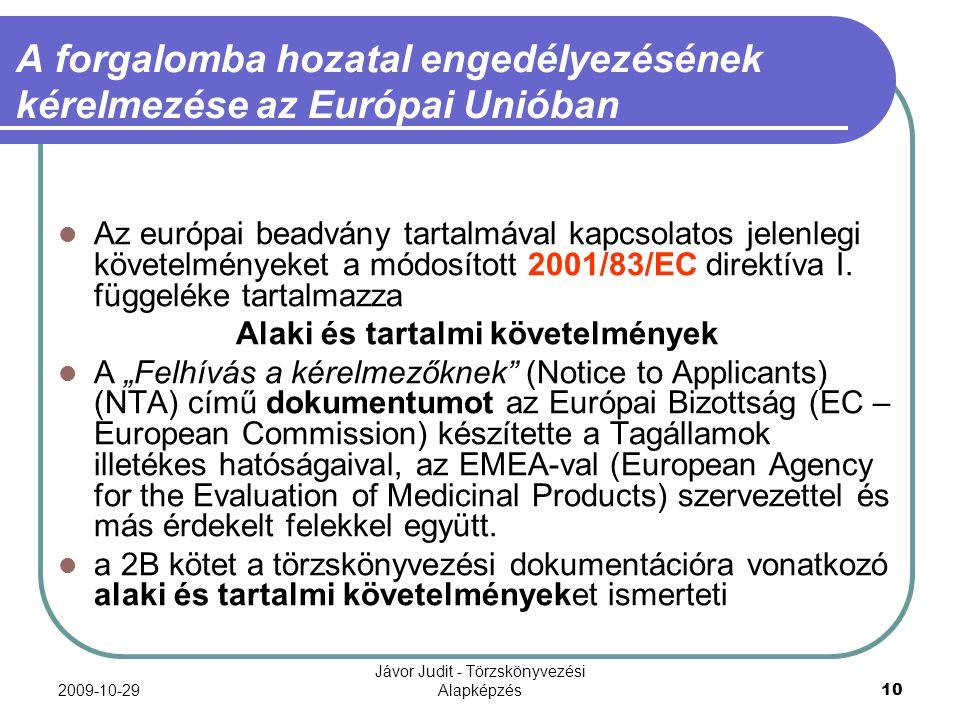 2009-10-29 Jávor Judit - Törzskönyvezési Alapképzés 10 A forgalomba hozatal engedélyezésének kérelmezése az Európai Unióban Az európai beadvány tartal