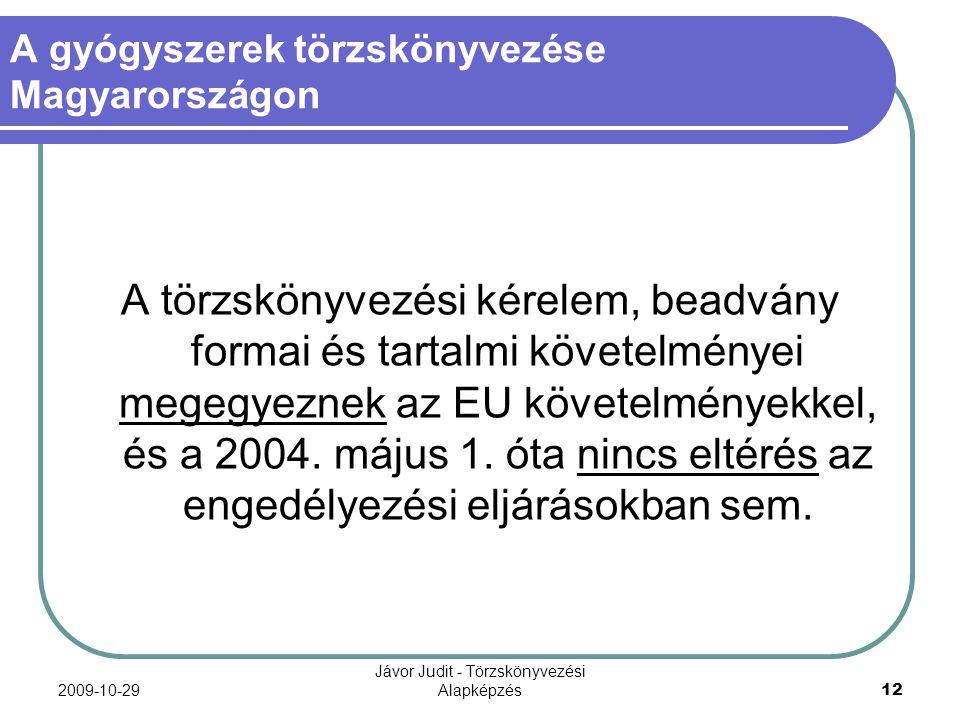 2009-10-29 Jávor Judit - Törzskönyvezési Alapképzés 12 A gyógyszerek törzskönyvezése Magyarországon A törzskönyvezési kérelem, beadvány formai és tart