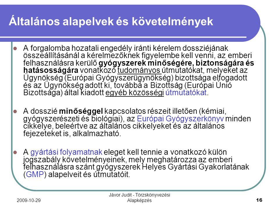 2009-10-29 Jávor Judit - Törzskönyvezési Alapképzés 16 Általános alapelvek és követelmények A forgalomba hozatali engedély iránti kérelem dossziéjának