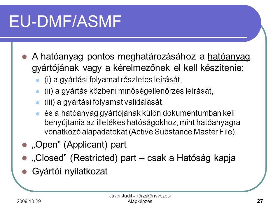 2009-10-29 Jávor Judit - Törzskönyvezési Alapképzés 27 EU-DMF/ASMF A hatóanyag pontos meghatározásához a hatóanyag gyártójának vagy a kérelmezőnek el