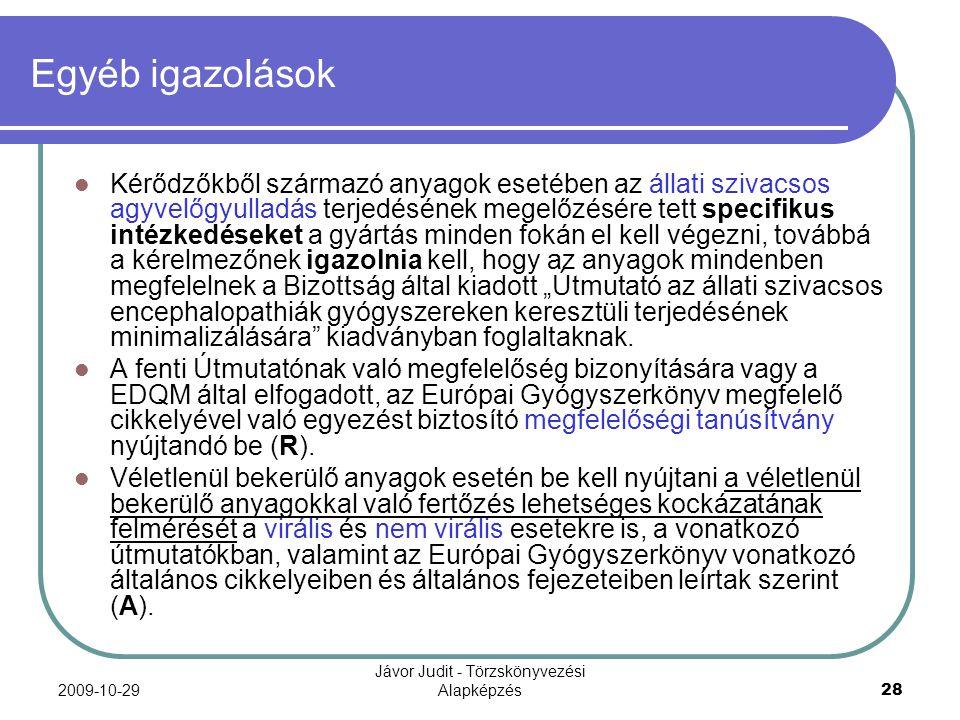 2009-10-29 Jávor Judit - Törzskönyvezési Alapképzés 28 Egyéb igazolások Kérődzőkből származó anyagok esetében az állati szivacsos agyvelőgyulladás ter